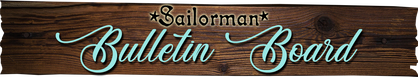 Click to visit our Sailorman Bulletin Board